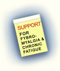 Support For Fybromyalgia and Chronic Fatigue