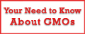 Your Need to Know About GMOs