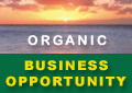 Organic Business  Opportunity