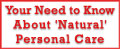Your Need to Know About 'Natural' Personal Care